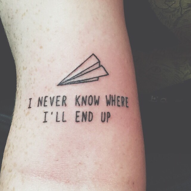 I never know where i will end up tattoo