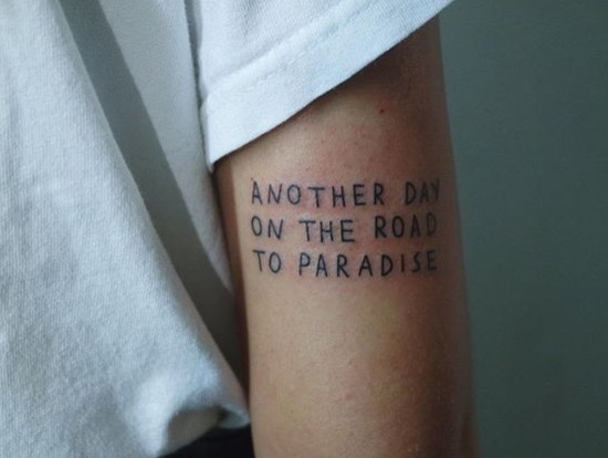 Another day on the road to paradise quote tattoo
