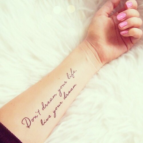 Dont dream your life quote tattoo