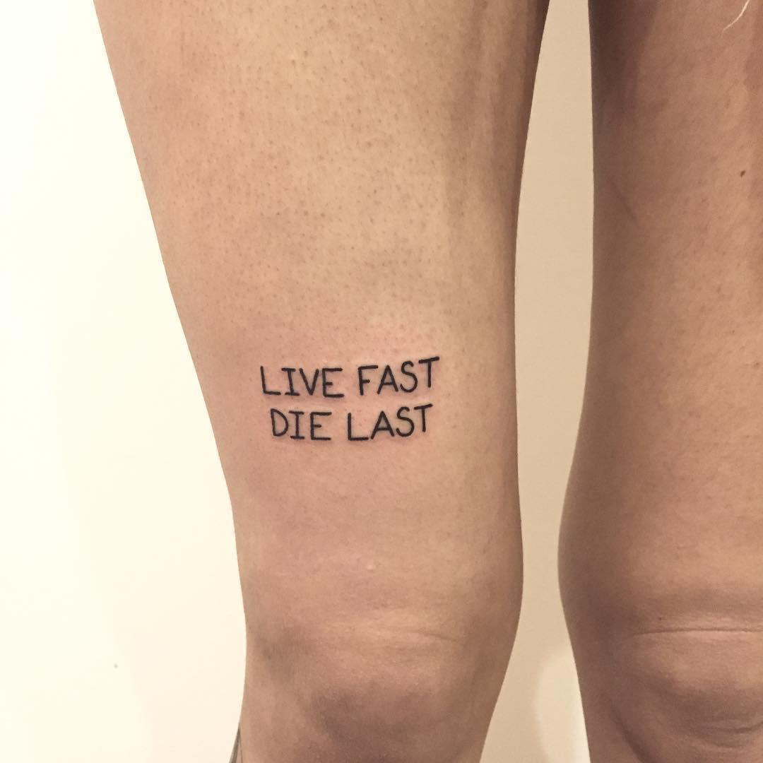 Live fast die last tattoo