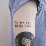 Buy my art before i die tattoo