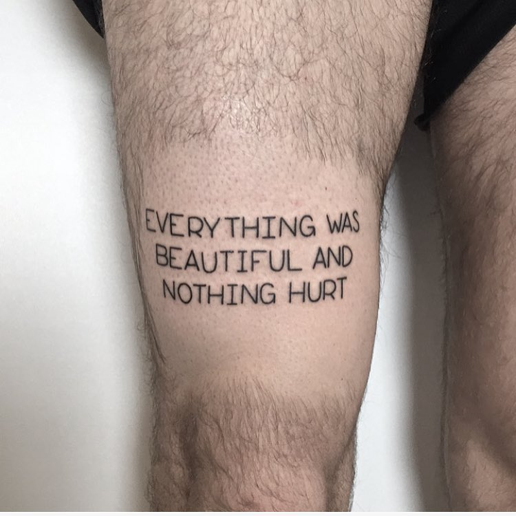 Everything was beautiful quote tattoo