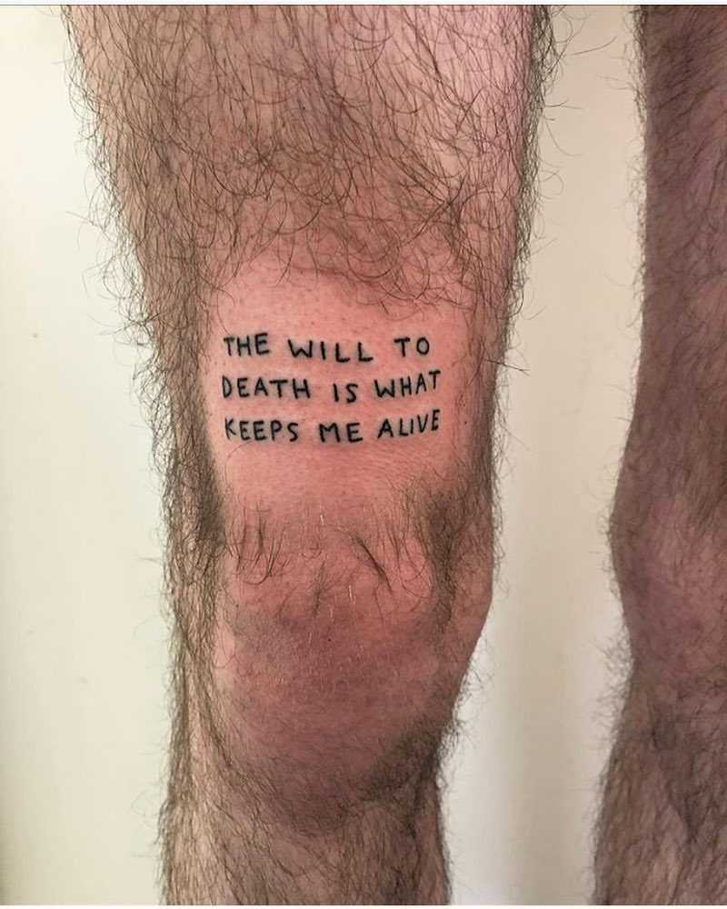 The Will To Death Is What Keeps Me Alive Tattoo Tattoogrid Net