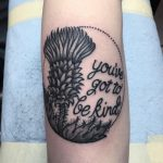 You've got to be kind tattoo