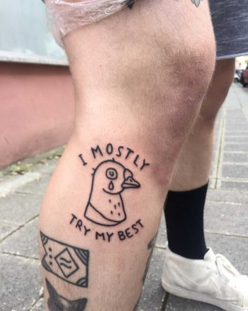 I mostly try my best tattoo