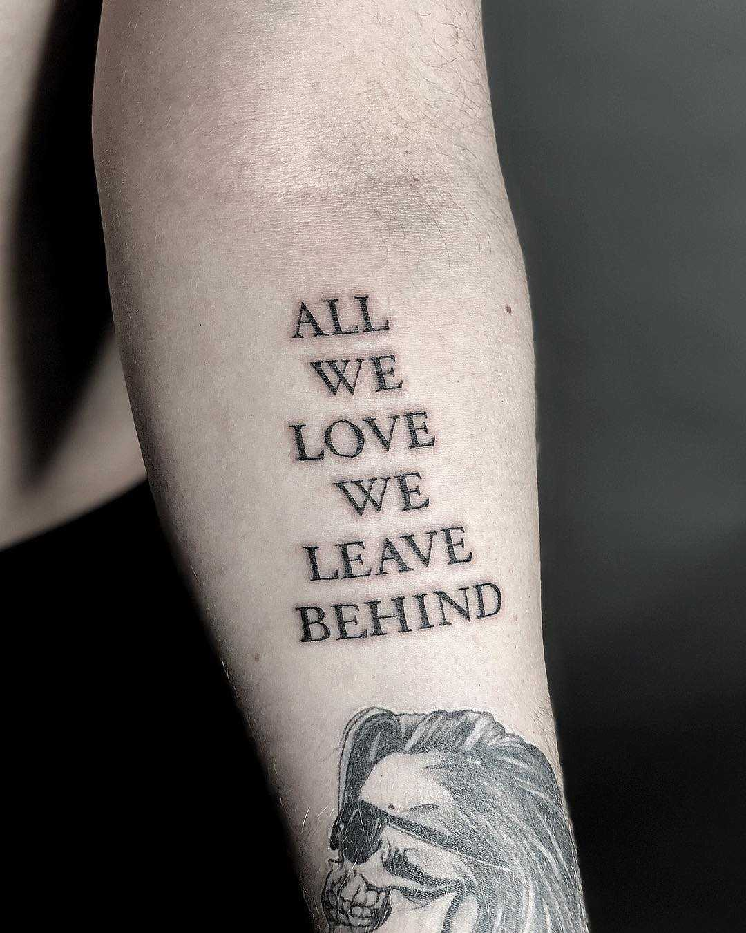 All we love we leave behind tattoo by Loz McLean