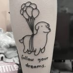 Follow your dreams tattoo by tattooist Mr.Heggie