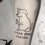 Make good choices by tattooist Mr.Heggie